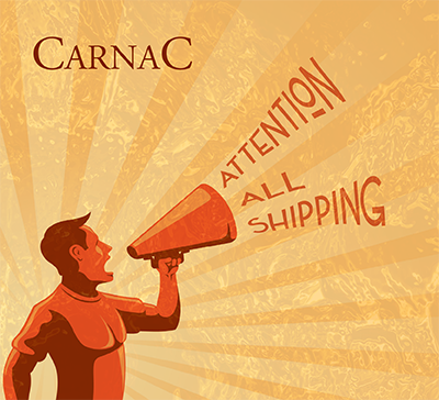 "CarnaC's New CD ""Attention All Shipping"""